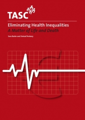 Eliminating Health Inequalities - A Matter of Life and Death