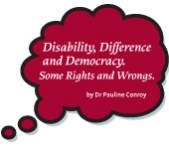 New thinkpiece uploaded: Pauline Conroy on disability, difference and democracy